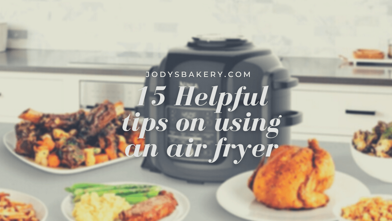 15 Helpful tips on using an air fryer