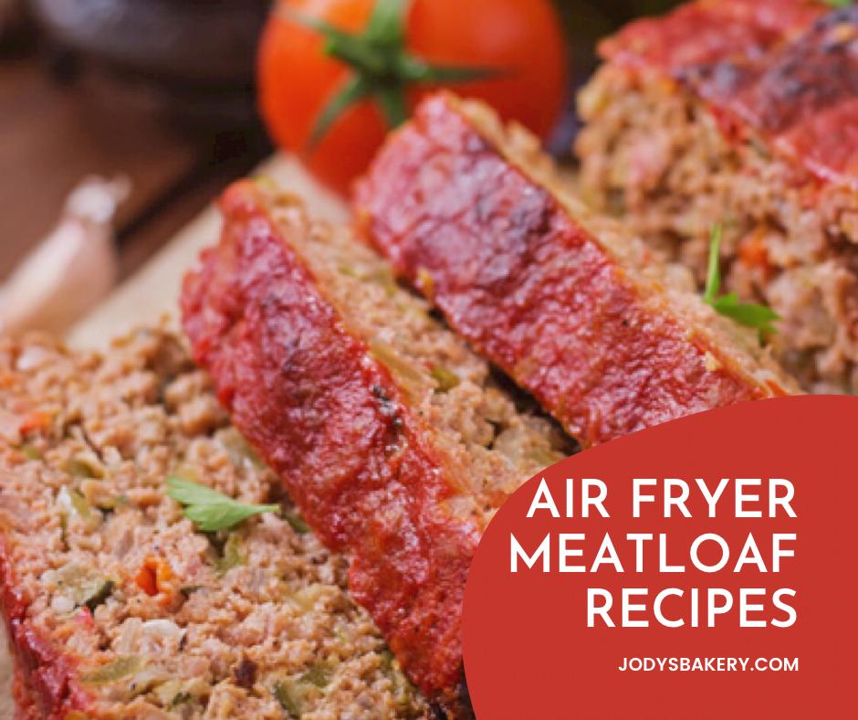 Air Fryer Meatloaf Recipes
