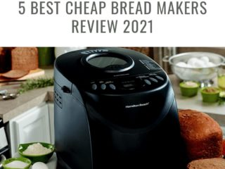 5 Best Cheap Bread Makers Review 2021
