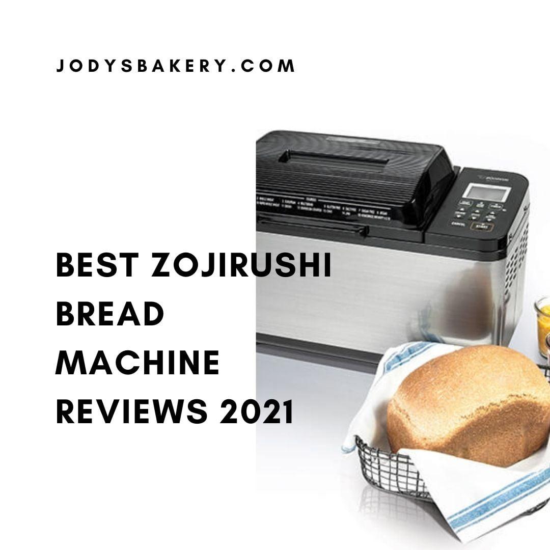 Best Zojirushi bread machine reviews 2021