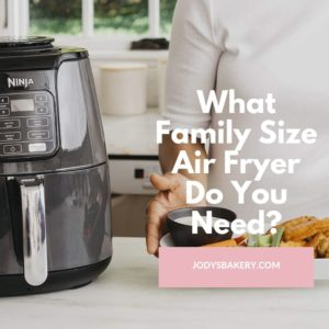 What Family Size Air Fryer Do You Need?