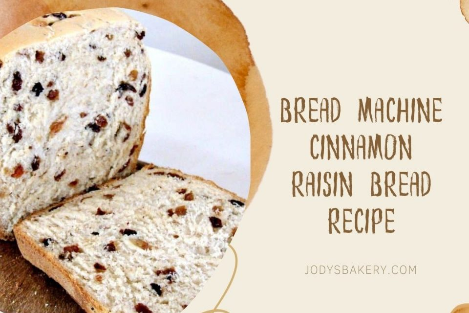 Bread Machine Cinnamon Raisin Bread Recipe