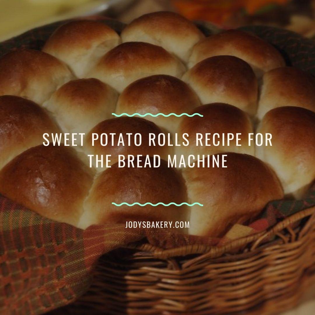 sweet potato rolls recipe for the bread machine